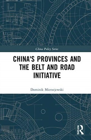 China's Provinces And The Belt And Road Initiative