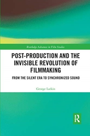 Post-production And The Invisible Revolution Of Filmmaking