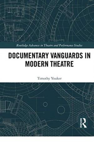 Documentary Vanguards In Modern Theatre