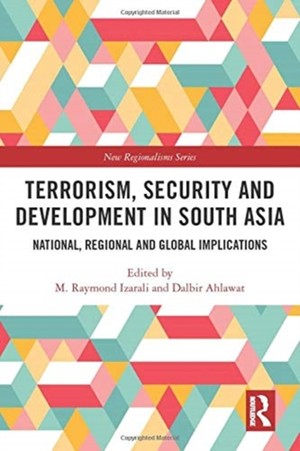 Terrorism, Security And Development In South Asia