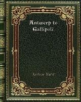 Antwerp To Gallipoli
