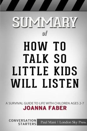 Summary Of How To Talk So Little Kids Will Listen