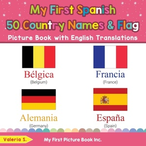 My First Spanish 50 Country Names & Flags Picture Book With English Translations