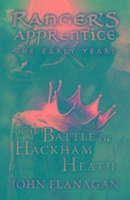 Battle Of Hackham Heath (ranger's Apprentice: The Early Years Book 2)