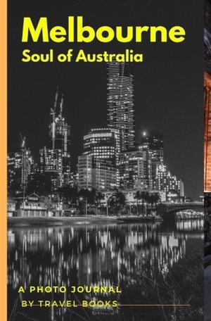 Melbourne - Soul of Australia