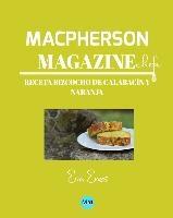 Macpherson Magazine Chef's - Receta Bizcocho De Calabacin Y Naranja