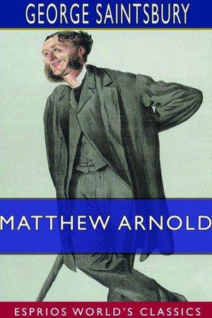 Matthew Arnold (esprios Classics)
