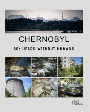Chernobyl - 30+ Years Without Humans