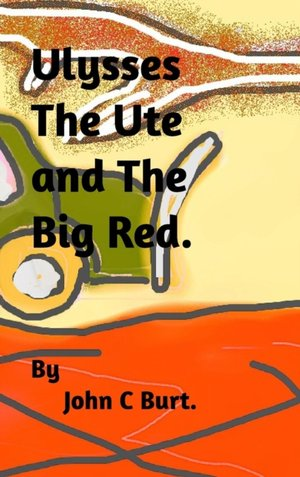 Ulysses The Ute And The Big Red.