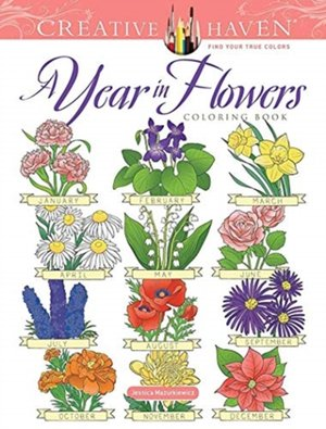 Creative Haven A Year In Flowers Coloring Book