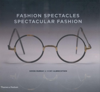 Fashion Spectacles, Spectacular Fashion