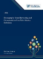 Demography Stem Harvesting And Conservation Of The Palm Iriartea Deltoidea