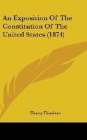Exposition Of The Constitution Of The United States (1874)