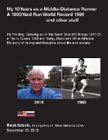 My 10 Years As A Middle-distance Runner A 1000 Yard Run World Record 1969 And Other Stuff