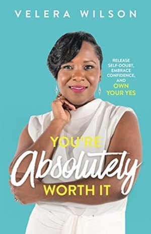 You're Absolutely Worth It