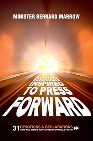 """Morning Devotionals """"inspired To Press Forward"""""""