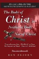 The Body of Christ is Neither a Body Nor of Christ: As the Time of the Gentiles Comes to a Close