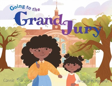 Going To The Grand Jury