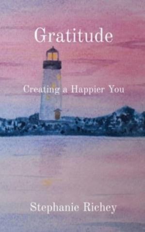 Gratitude: Creating a Happier You