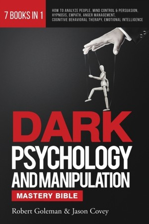 Dark Psychology And Manipulation Mastery Bible 7 Books In 1