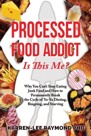 Processed Food Addict Is This Me?