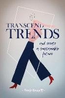 Transcend Trends And Create A Sustainable Future