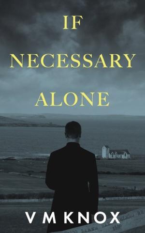 If Necessary Alone