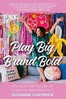 Play Big, Brand Bold