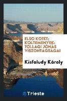Elso Kotet; Koltemenyek
