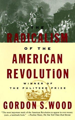 Radicalism Of The American Revolu