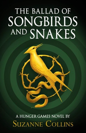 Ballad Of Songbirds And Snakes (a Hunger Games Novel)