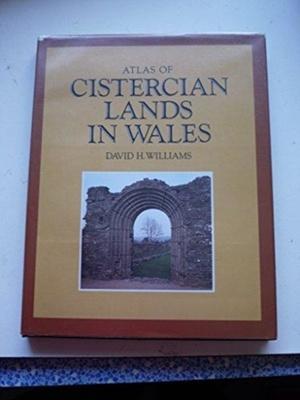 Atlas Of Cistercian Lands In Wales