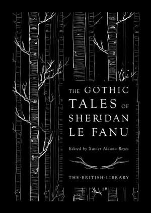 Gothic Tales Of Sheridan Le Fanu