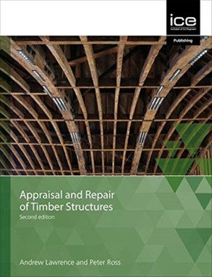 Appraisal And Repair Of Timber Structures And Cladding, Second Edition