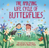 Look And Wonder: The Amazing Life Cycle Of Butterflies