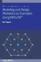 Modeling and Design Photonics by Examples Using MATLAB(R)