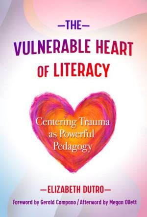 Vulnerable Heart Of Literacy