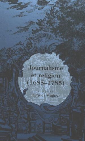 Journalisme Et Religion / Aeditae Par Jacques Wagner.