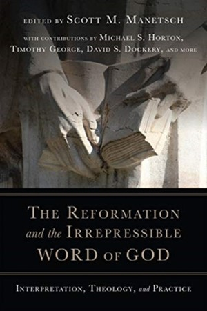 Reformation And The Irrepressible Word Of God