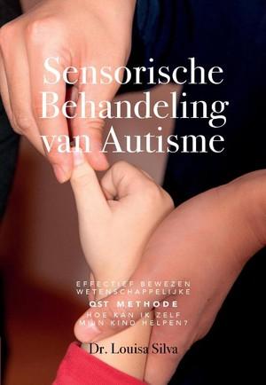 Sensorische Behandeling van Autisme: Effectief bewezen wetenschappelijke QST methode. Hoe kan ik zelf mijn kind helpen?
