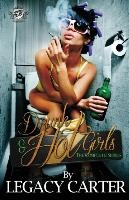 Drunk & Hot Girls (the Cartel Publications Presents)