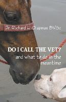 Do I Call The Vet?