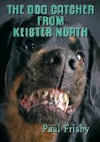 Dog Catcher From Keister North