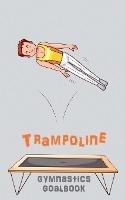 Trampoline Gymnastics Goalbook #15