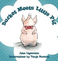 Bucket Meets Little Pig