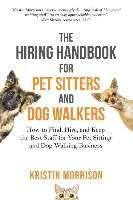 Hiring Handbook For Pet Sitters And Dog Walkers
