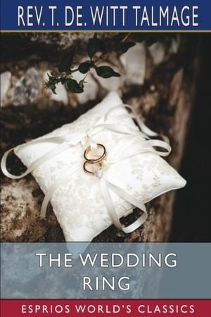 The Wedding Ring (Esprios Classics)