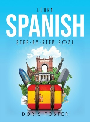 Learn Spanish Step-by-step 2021