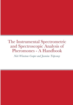 The Instrumental Spectrometric and Spectroscopic Analysis of Pheromones - A Handbook