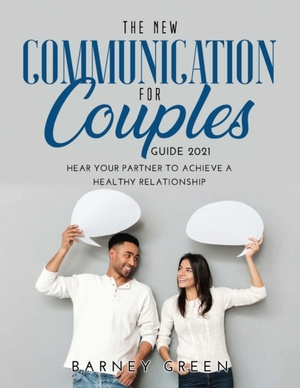 The New Communication for Couples Guide 2021